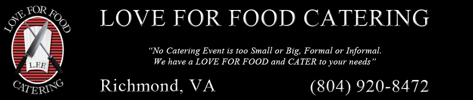 Love For Food Catering    Richmond, VA   (804) 920-8472